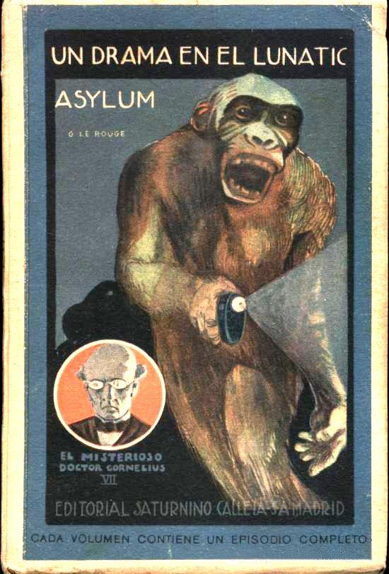 El misterioso Doctor Cornelius.nº VII Un drama en el Lunatic.Asylum .G. le Rouge. Edit.S. Calleja